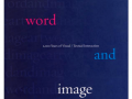 Art, Word and Image: 2,000 Years of Visual/Textual Interaction  by John Dixon Hunt (Author), Michael Corris (Author), David Lomas (Author)   Reaktion Books, 2011
