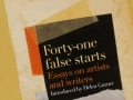 forty-one false starts: essays on artists and writers, Janet Malcolm