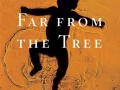 far from the tree, andrew solomon (scribners)